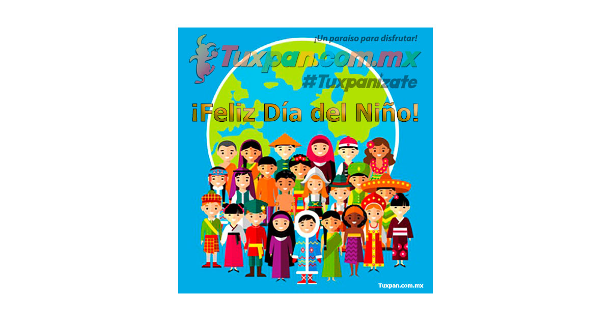 Feliz día del Niño desde Tuxpan, Veracruz