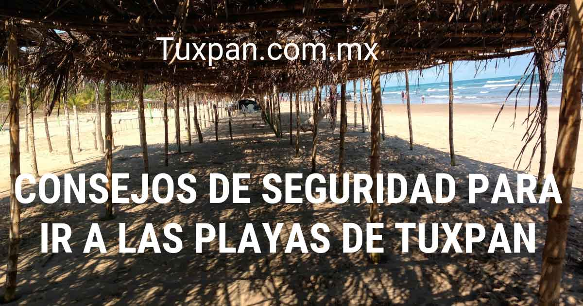Consejos de seguridad para ir a las playas de Tuxpan, Veracruz, México
