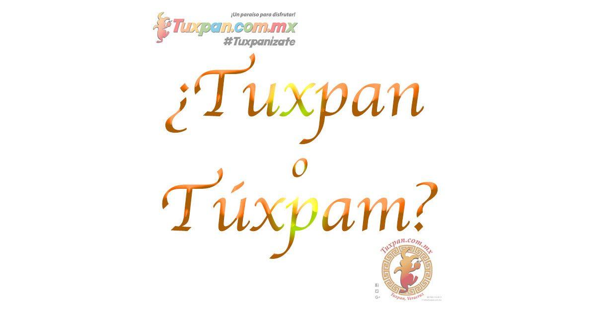 ¿Tuxpan o Túxpam, cómo se escribe?