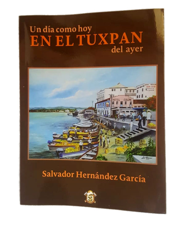 """Portada del Libro: """"Un día como hoy en el Tuxpan del Ayer"""""""